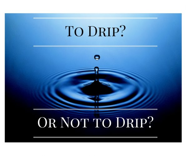 to drip or not to drip